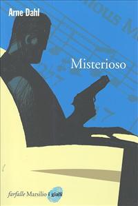 Misterioso / Arne Dahl ; traduzione di Carmen Giorgetti Cima
