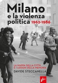 Milano e la violenza politica 1962-1986