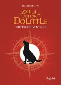 L'isola del dottor Dolittle. Dolittle Diventa re