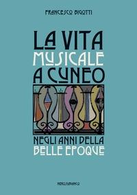 La vita musicale a Cuneo negli anni della Belle Époque