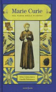 Marie Curie nel paese della scienza
