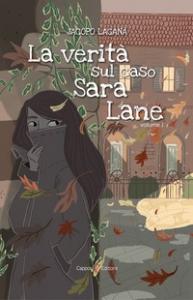 La verità sul caso Sara Lane / Jacopo Laganà. Vol. 1