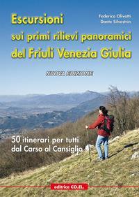 Escursioni sui primi rilievi panoramici del Friuli-Venezia Giulia