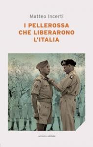 I pellerossa che liberarono l'Italia