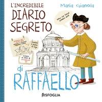 L'incredibile diario segreto di Raffaello