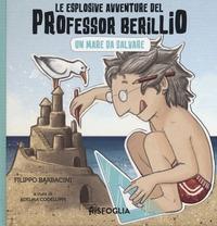 Le esplosive avventure del professor Berillio. Un mare da salvare