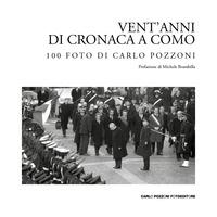 Vent'anni di cronaca a Como
