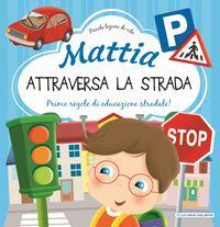 Mattia attraversa la strada