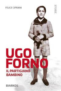 Ugo Forno, il partigiano bambino