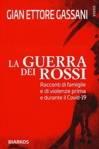 La guerra dei rossi :  Racconti di famiglie e di violenze prima e durante il Covid-