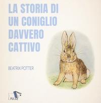 La storia di un coniglio davvero cattivo