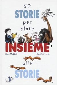 50 storie per stare insieme alle storie
