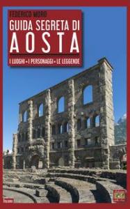 Guida segreta di Aosta