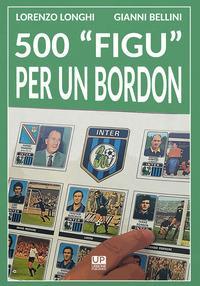 """500 """"figu"""" per un Bordon"""