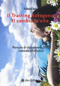 Il training autogeno ti cambia la vita
