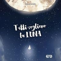 Tutti vogliono la luna