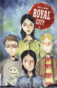Royal City / creato, scritto e illustrato da Jeff Lemire. 2