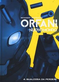 Orfani: Nuovo mondo. 4: Qualcosa da perdere