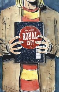 Royal City / creato, scritto e illustrato da Jeff Lemire. 3