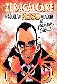 La scuola di pizze in faccia del professor Calcare