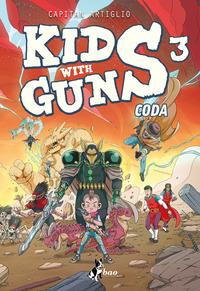 Kids with guns 3. Coda