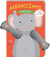 Abbracciami elefantino