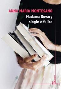 Madama Bovary single e felice