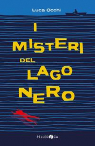 I misteri del Lago Nero
