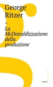 La McDonaldizzazione della produzione