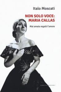 Non solo voce: Maria Callas