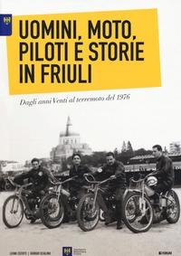 Uomini, moto, piloti e storie in Friuli
