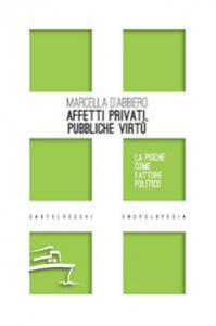 Affetti privati, pubbliche virtù