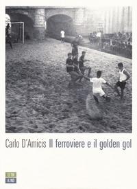 Il ferroviere e il golden gol