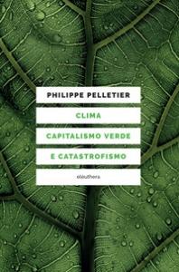 Clima, capitalismo verde e catastrofismo