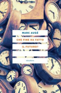 Che fine ha fatto il futuro?