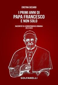 I primi anni di papa Francesco e non solo