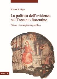 La politica dell'evidenza nel Trecento fiorentino