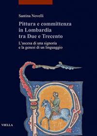 Pittura e committenza in Lombardia tra Due e Trecento