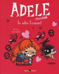 Adele crudele. [Vol. 4]: Io odio l'amore