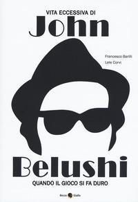 Vita eccessiva di John Belushi