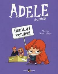 Adele crudele. Genitori vendesi