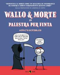 Wallo & Morte in palestra per finta