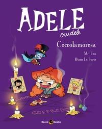 Adele crudele. [10]: Coccolamorosa