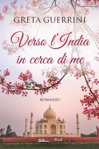 Verso l'India in cerca di me