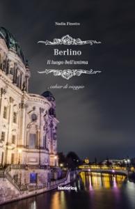 Berlino :  Il luogo dell'anima