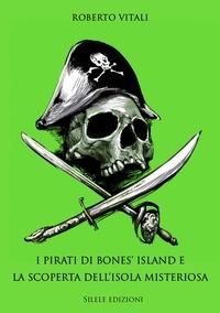 I pirati di bones' island e la scoperta dell'isola misteriosa