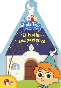 Trulli tales: le avventure dei Trullalleri. Il budino della pazienza