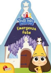 Trulli tales: le avventure dei Trullalleri. Emergenza fate