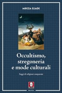 Occultismo, stregoneria e mode culturali