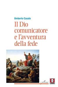 Il Dio comunicatore e l'avventura della fede